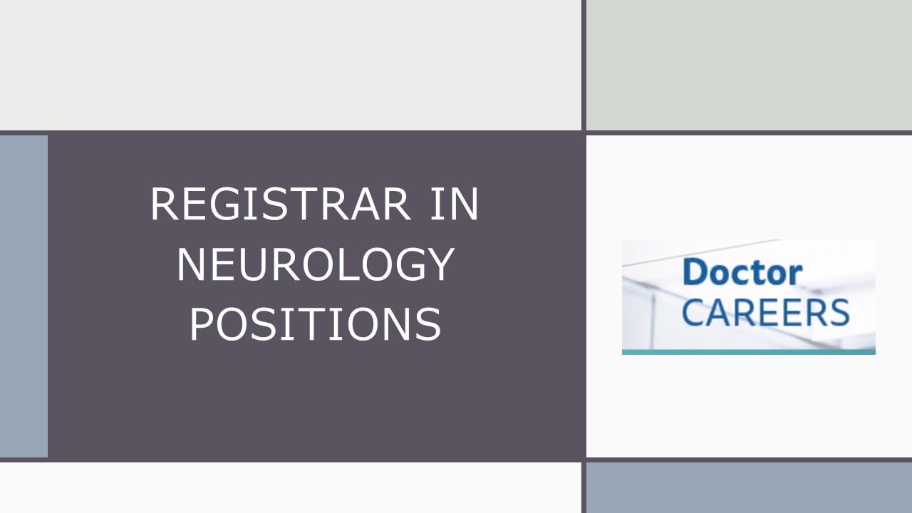 Registrar in Neurology Positions