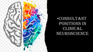 Consultant Positions in Clinical Neuroscience